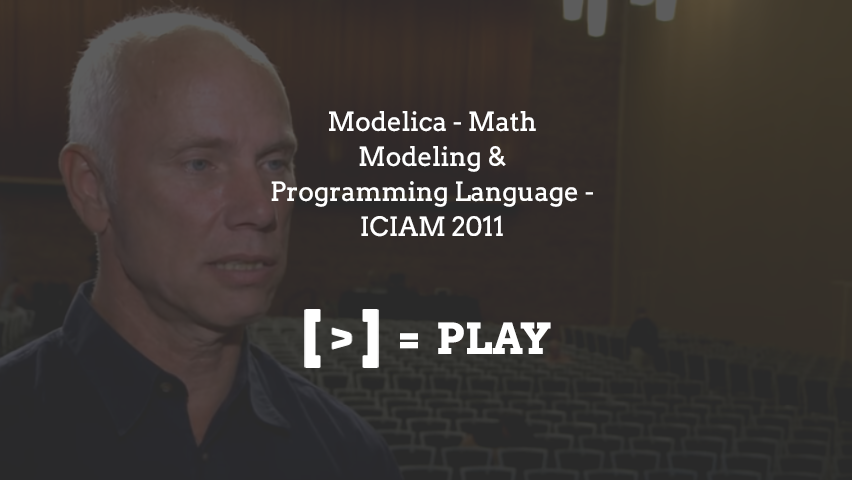 ICIAM 2011: Modelica - Math Modeling & Programming Language