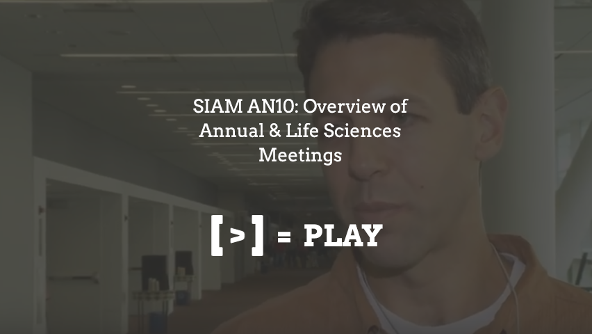 SIAM AN10: Overview of Annual & Life Sciences Meetings