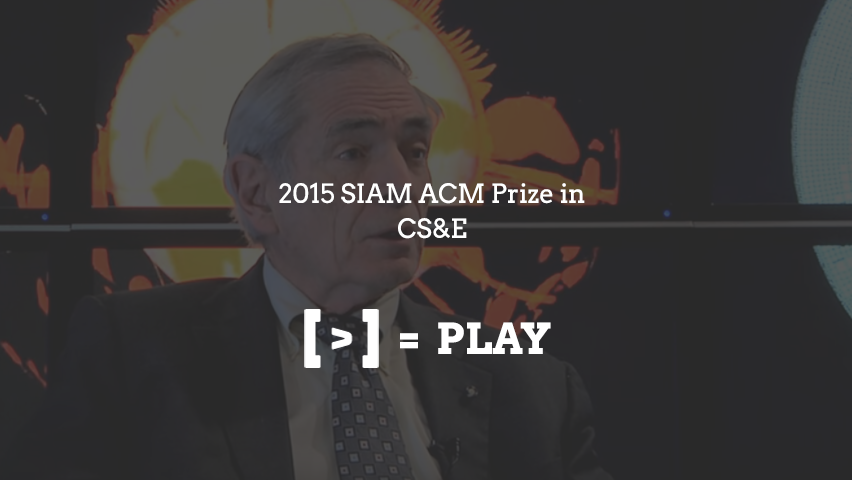2015 SIAM ACM Prize in CS&E