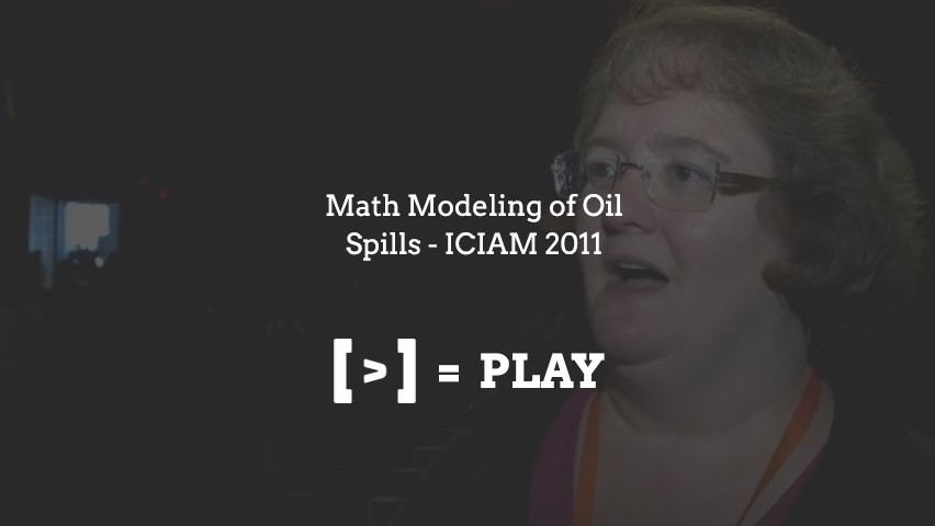 ICIAM 2011: Math modeling of Oil Spills