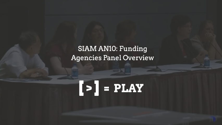 SIAM AN10: Funding Agencies Panel Overview