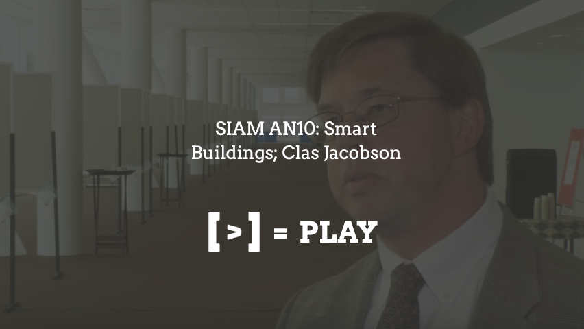 SIAM AN10: Smart Buildings; Clas Jacobson