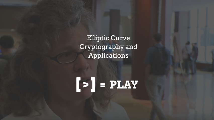 SIAM Annual Meeting: Elliptic Curve Cryptography and Applications