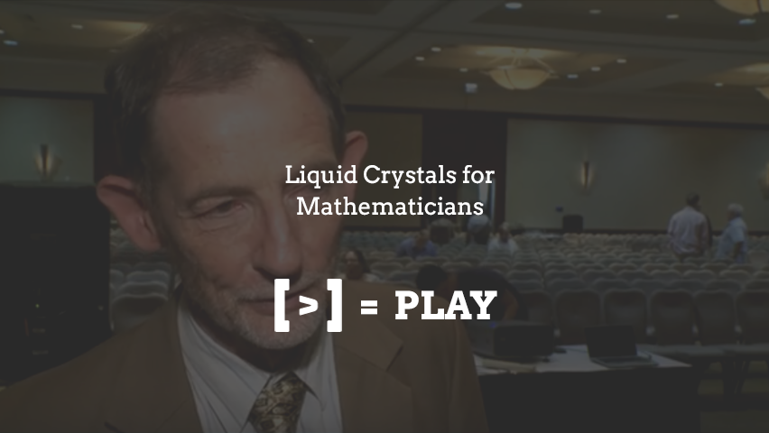 SIAM Annual Meeting: Liquid Crystals for Mathematicians