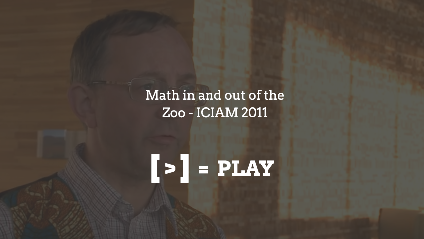ICIAM 2011: Math in and out of the Zoo